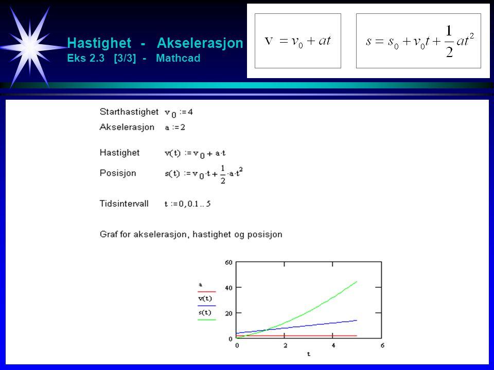 Hastighet - Akselerasjon Eks 2.3 [3/3] - Mathcad